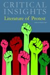 Literature of Protest (Critical Insights) by Kimberly Drake and Lydia Willsky-Ciollo