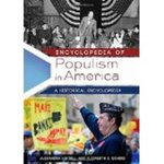 Encyclopedia of Populism in America: A Historical Encyclopedia by Alexandra Kindell, Elizabeth S. Demers, and Lydia Willsky-Ciollo