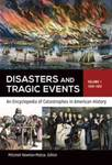 Disasters and Tragic Events [2 volumes]: An Encyclopedia of Catastrophes in American History by Mitchell Newton-Matza and Lydia Willsky-Ciollo