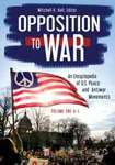 Opposition to War: An Encyclopedia of United States Peace and Antiwar Movements by Mitchell K. Hall and Lydia Willsky-Ciollo