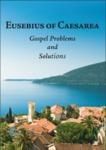 Eusebius of Caesarea: Gospel Problems and Solutions