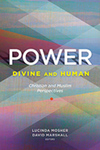 Power: Divine and Human - Christian and Muslim Perspectives