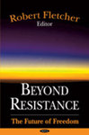 Beyond Resistance: The Future of Freedom