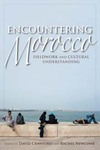 Encountering Morocco: Fieldwork and Cultural Understanding by David Crawford and Rachel Newcomb