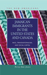 Jamaican Immigrants in the United States and Canada: Race, Transnationalism, and Social Capital