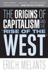 The Origins of Capitalism and the 'Rise of the West'
