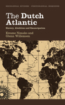 The Dutch Atlantic: Slavery, Abolition and Emancipation