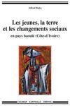Les  jeunes,  la  terre  et  les  changements  sociaux  en  pays  Baule,  Cote d'Ivoire/ Land and Social Change in Baule Country (Côte d'Ivoire)