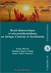Recul démocratique et néo-présidentialisme en Afrique centrale et occidentale
