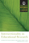 Intersectionality in Educational Research by Danielle Joy Davis, Rachelle Brunn-Bevel, and James L. Olive
