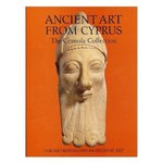 Art of Ancient Cyprus: The Cesnola Collection in the Metropolitan Museum of Art by Vassos Karageorghis, Joan Mertens, and Marice Rose