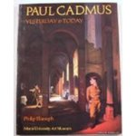 Paul Cadmus, yesterday & today by Philip Eliasoph
