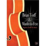 Brian Torff and Manfredo Fest - Some Call it Jazz (DVD)