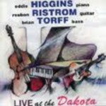 Live at the Dakota Café (CD) by Eddie Higgins, Reuben Ristrom, and Brian Q. Torff