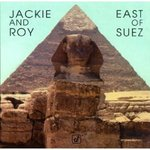 Jackie and Roy-East of Suez (CD)