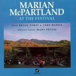 At The Festival (CD) by Marian McPartland, Jake Hanna, Brian Q. Torff, and Mary Fettig
